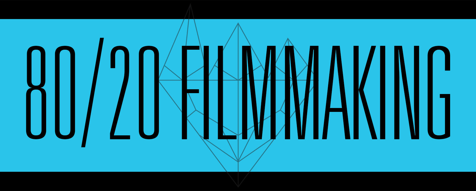 80/20 Filmmaking