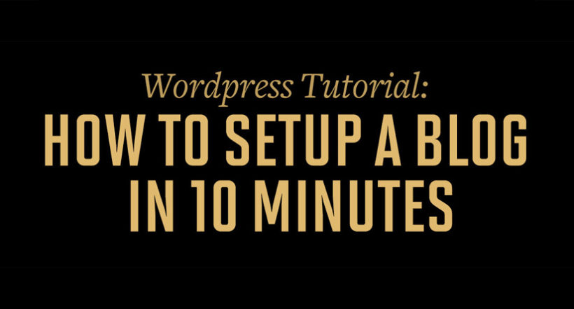 Start a Blog in 10 Minutes WordPress